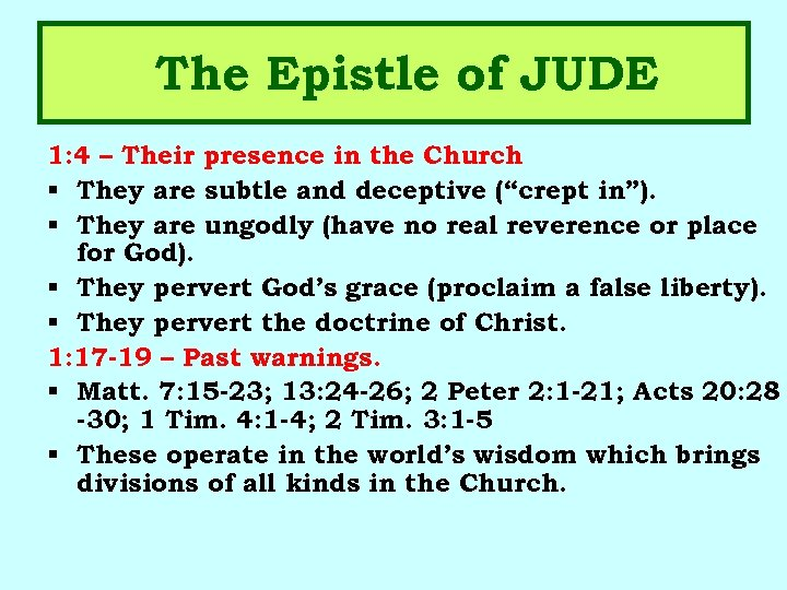The Epistle of JUDE 1: 4 – Their presence in the Church § They