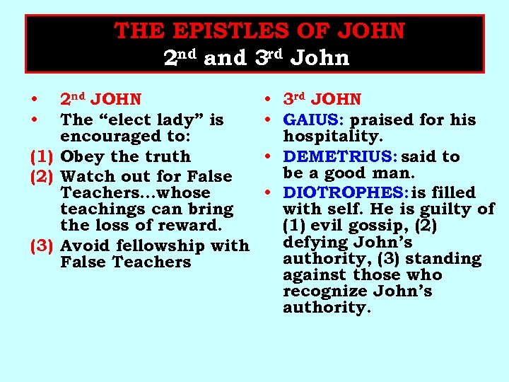 THE EPISTLES OF JOHN 2 nd and 3 rd John 2 nd JOHN The