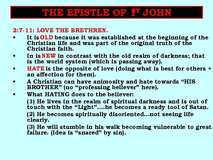 ST THE EPISTLE OF 1 JOHN 2: 7 -11: LOVE THE BRETHREN. § It
