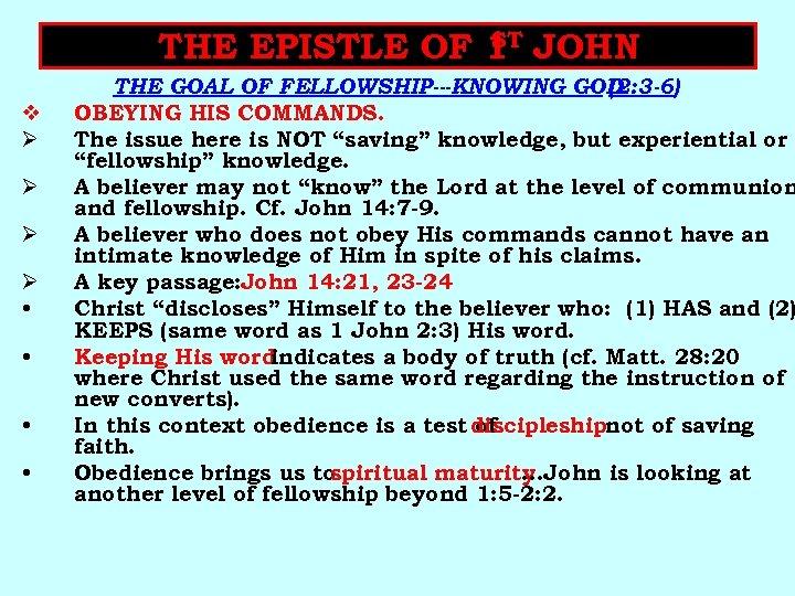 ST THE EPISTLE OF 1 JOHN v Ø Ø • • THE GOAL OF