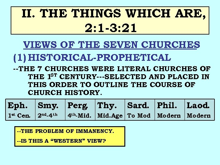 II. THE THINGS WHICH ARE, 2: 1 -3: 21 VIEWS OF THE SEVEN CHURCHES