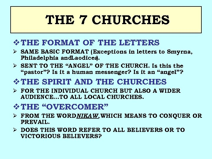 THE 7 CHURCHES v THE FORMAT OF THE LETTERS Ø SAME BASIC FORMAT (Exceptions