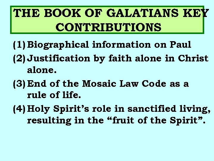 THE BOOK OF GALATIANS KEY CONTRIBUTIONS (1) Biographical information on Paul (2) Justification by