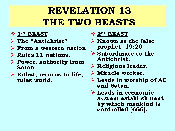 """REVELATION 13 THE TWO BEASTS v 1 ST BEAST Ø The """"Antichrist"""" Ø From"""