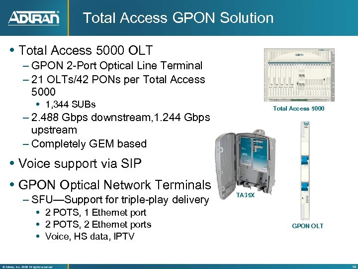 Total Access GPON Solution Total Access 5000 OLT – GPON 2 -Port Optical Line