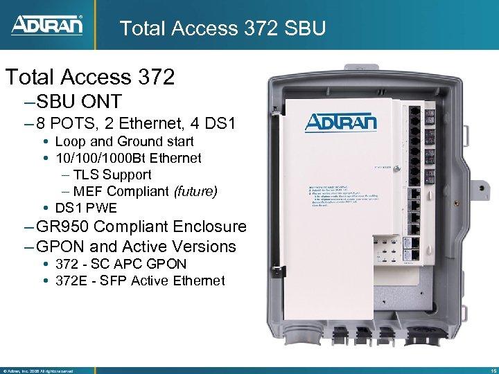 Total Access 372 SBU Total Access 372 – SBU ONT – 8 POTS, 2