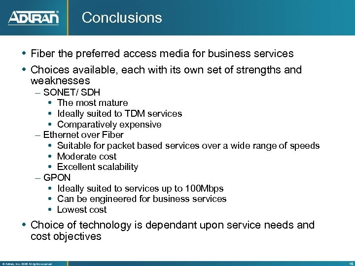 Conclusions Fiber the preferred access media for business services Choices available, each with its