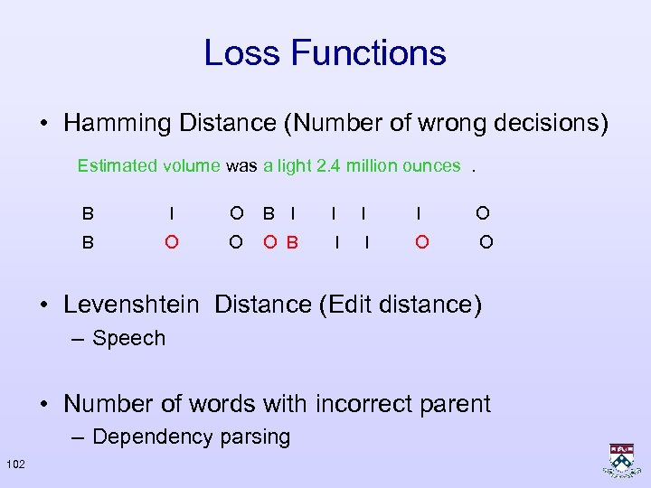 Loss Functions • Hamming Distance (Number of wrong decisions) Estimated volume was a light