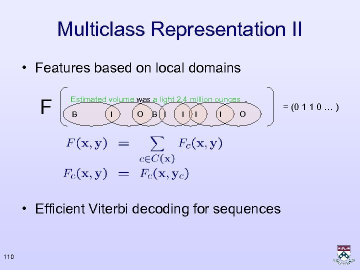 Multiclass Representation II • Features based on local domains F Estimated volume was a