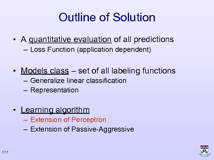 Outline of Solution • A quantitative evaluation of all predictions – Loss Function (application