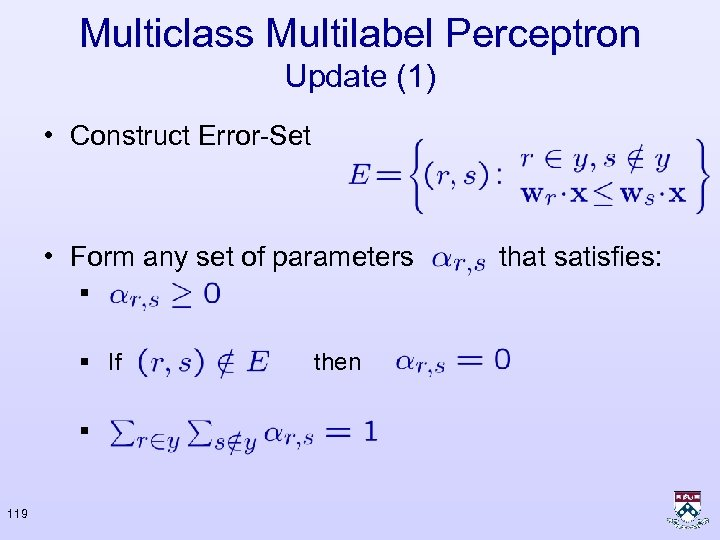 Multiclass Multilabel Perceptron Update (1) • Construct Error-Set • Form any set of parameters