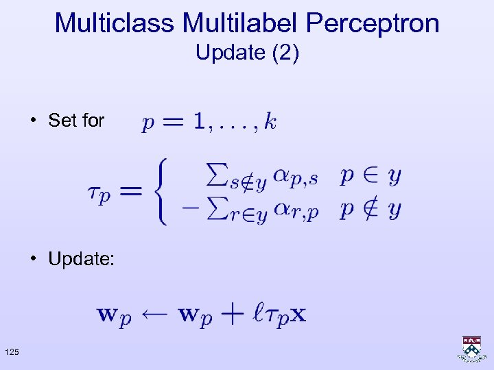 Multiclass Multilabel Perceptron Update (2) • Set for • Update: 125