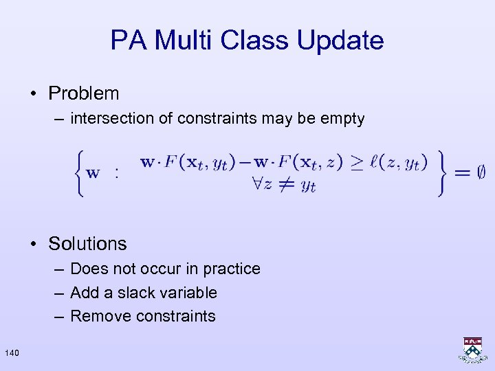 PA Multi Class Update • Problem – intersection of constraints may be empty •