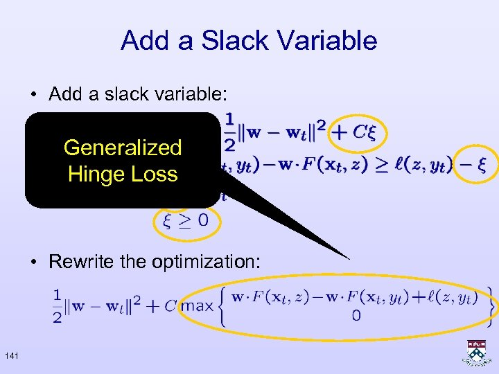 Add a Slack Variable • Add a slack variable: Generalized Hinge Loss • Rewrite