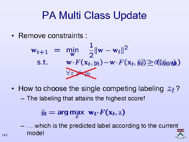 PA Multi Class Update • Remove constraints : • How to choose the single