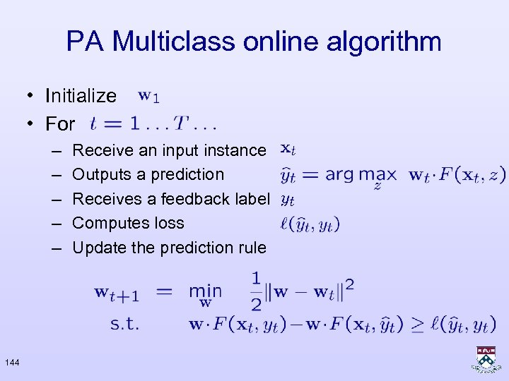 PA Multiclass online algorithm • Initialize • For – – – 144 Receive an