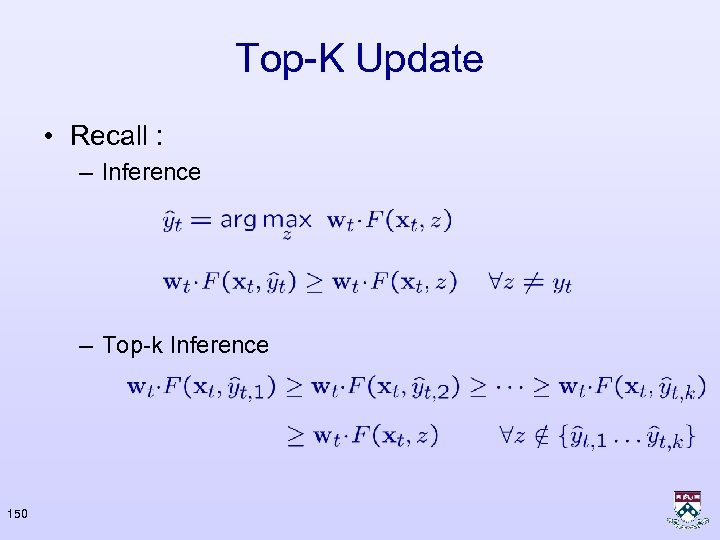 Top-K Update • Recall : – Inference – Top-k Inference 150