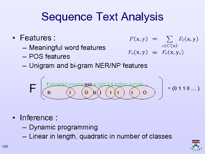 Sequence Text Analysis • Features : – Meaningful word features – POS features –