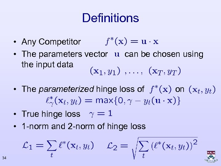 Definitions • Any Competitor • The parameters vector the input data can be chosen