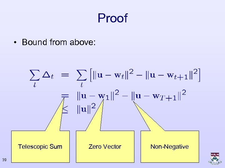 Proof • Bound from above: Telescopic Sum 39 Zero Vector Non-Negative