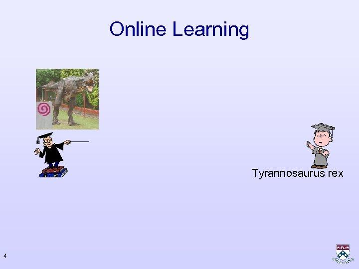 Online Learning Tyrannosaurus rex 4