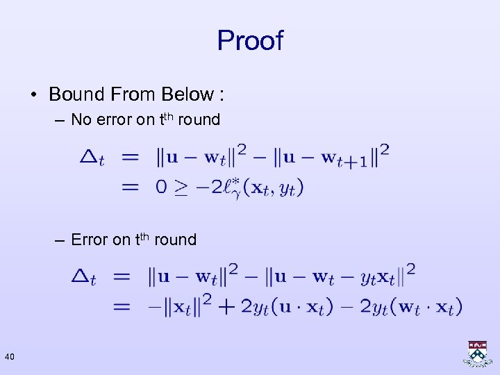 Proof • Bound From Below : – No error on tth round – Error