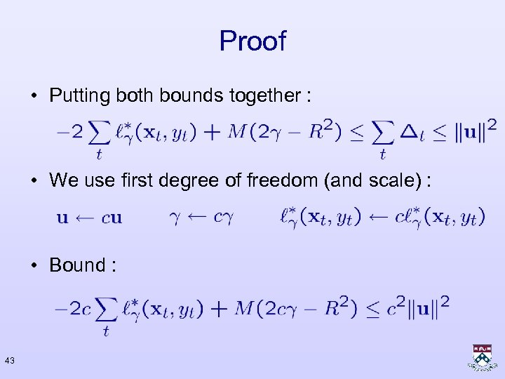 Proof • Putting both bounds together : • We use first degree of freedom