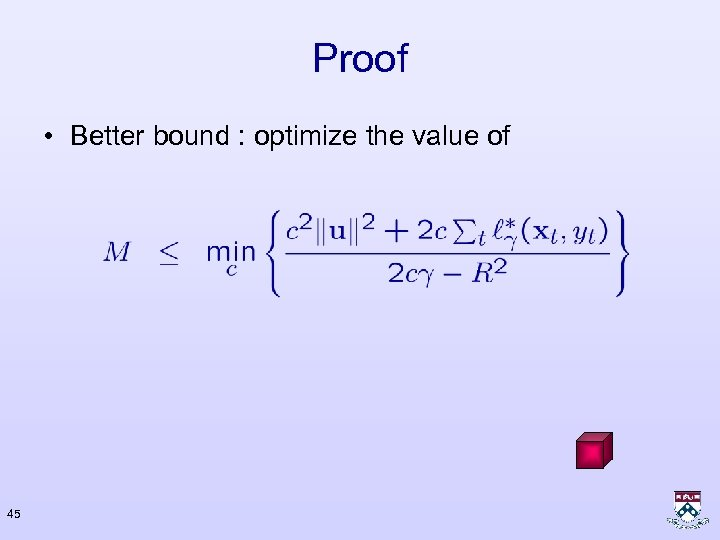 Proof • Better bound : optimize the value of 45