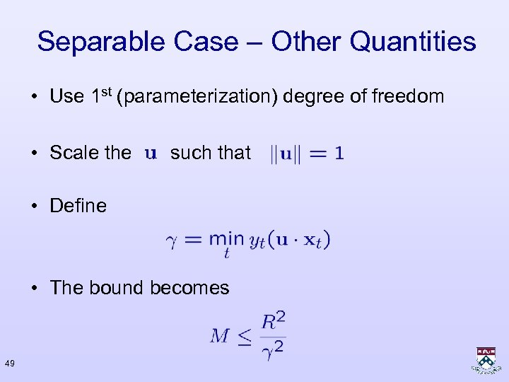 Separable Case – Other Quantities • Use 1 st (parameterization) degree of freedom •