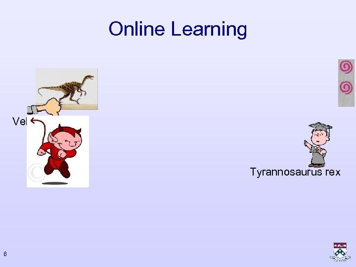 Online Learning Velocireptor Tyrannosaurus rex 6