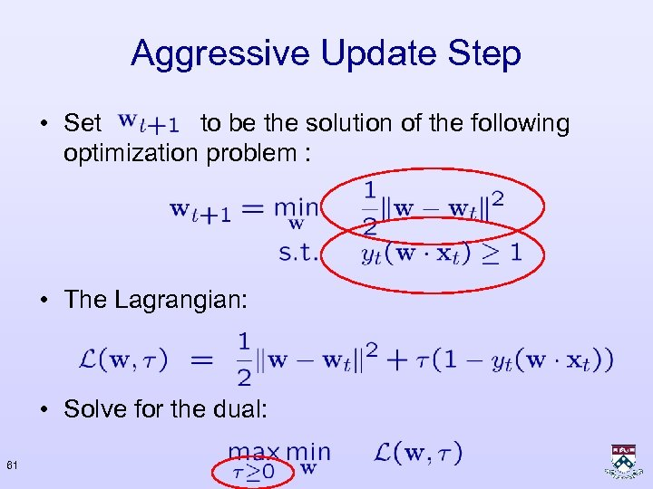 Aggressive Update Step • Set to be the solution of the following optimization problem