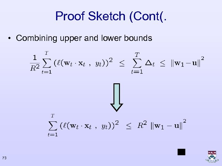 Proof Sketch (Cont(. • Combining upper and lower bounds 73