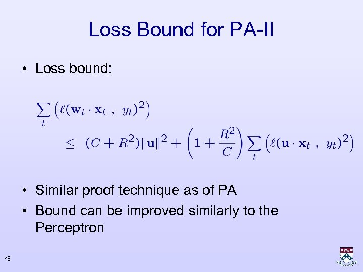Loss Bound for PA-II • Loss bound: • Similar proof technique as of PA