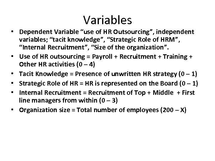 """Variables • Dependent Variable """"use of HR Outsourcing"""", independent variables; """"tacit knowledge"""", """"Strategic Role"""