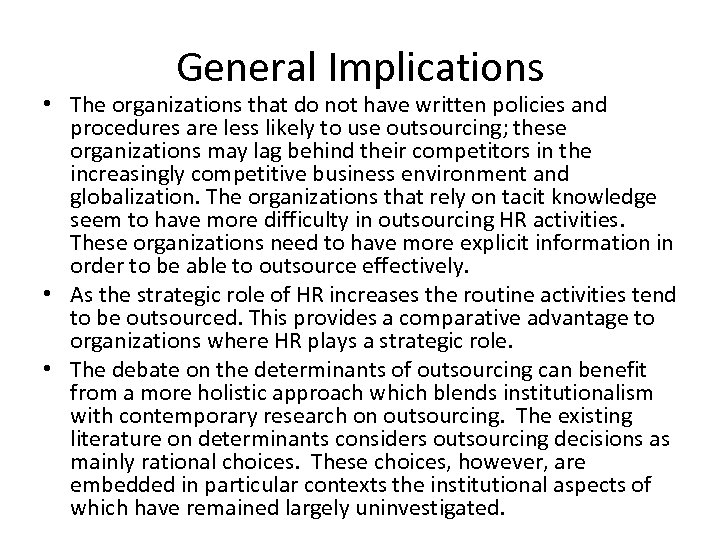 General Implications • The organizations that do not have written policies and procedures are