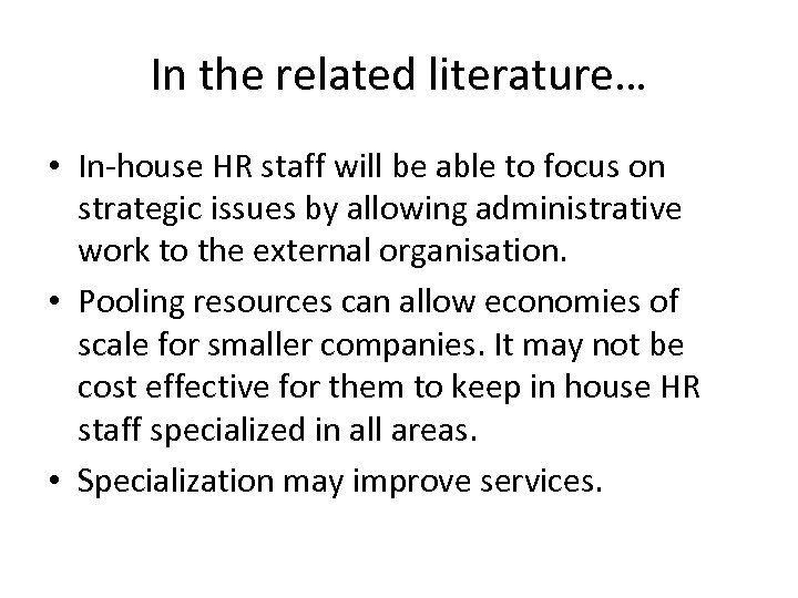 In the related literature… • In-house HR staff will be able to focus on