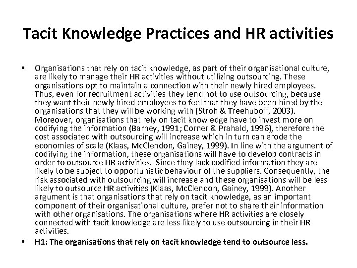 Tacit Knowledge Practices and HR activities • • Organisations that rely on tacit knowledge,