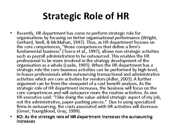 Strategic Role of HR • Recently, HR department has come to perform strategic role