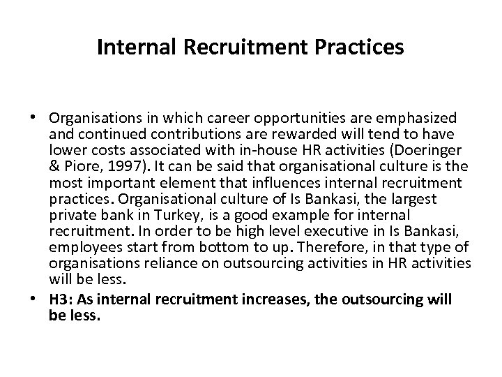 Internal Recruitment Practices • Organisations in which career opportunities are emphasized and continued contributions