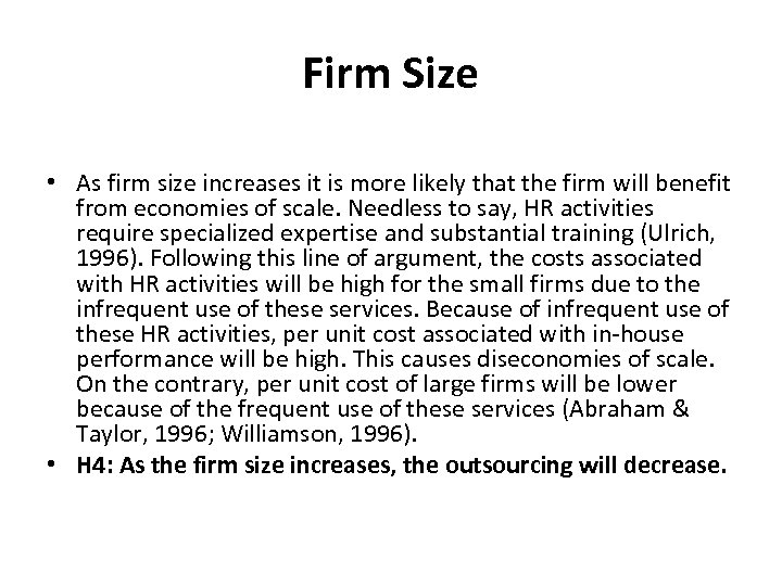 Firm Size • As firm size increases it is more likely that the firm
