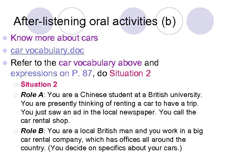 After-listening oral activities (b) Know more about cars l car vocabulary. doc l Refer