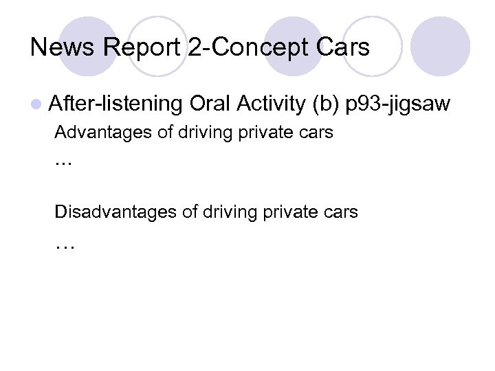 News Report 2 -Concept Cars l After-listening Oral Activity (b) p 93 -jigsaw Advantages