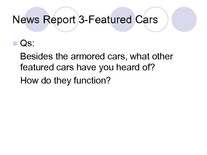News Report 3 -Featured Cars l Qs: Besides the armored cars, what other featured