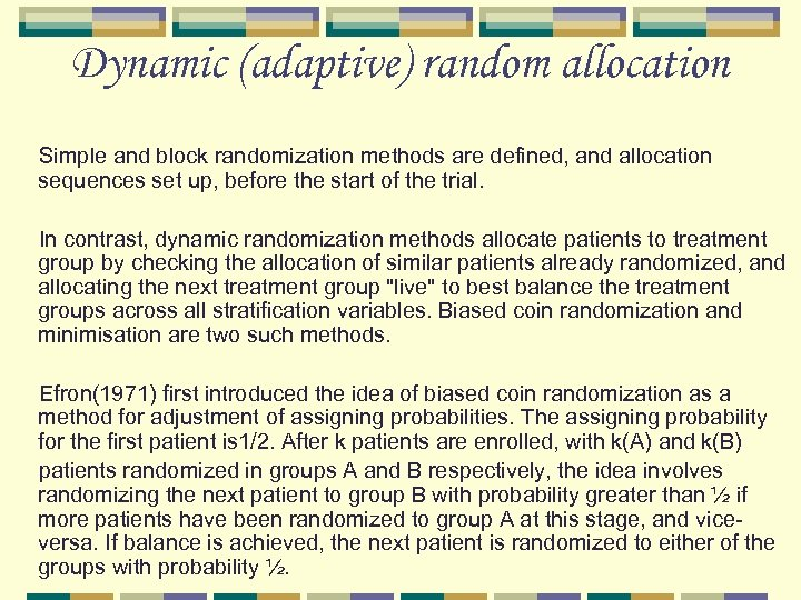 Dynamic (adaptive) random allocation Simple and block randomization methods are defined, and allocation sequences