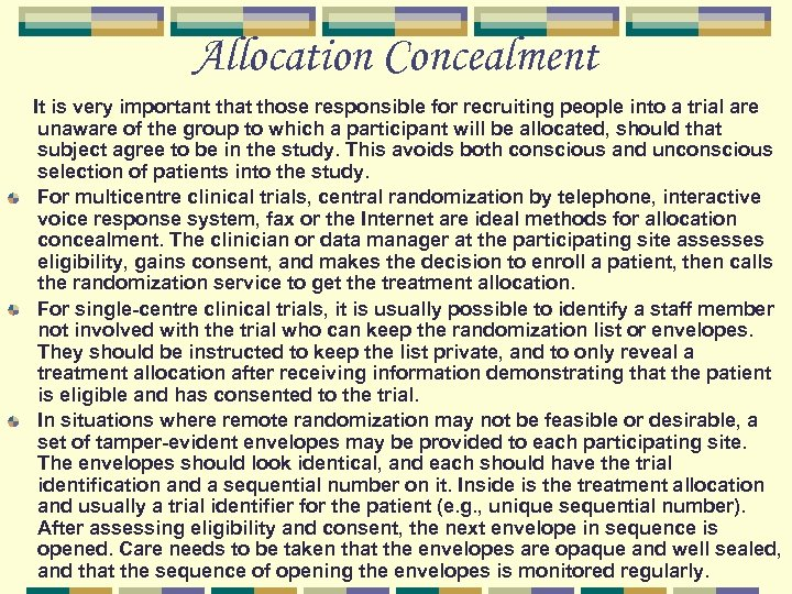 Allocation Concealment It is very important that those responsible for recruiting people into a