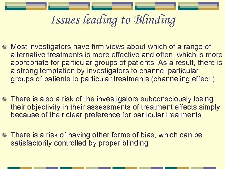 Issues leading to Blinding Most investigators have firm views about which of a range
