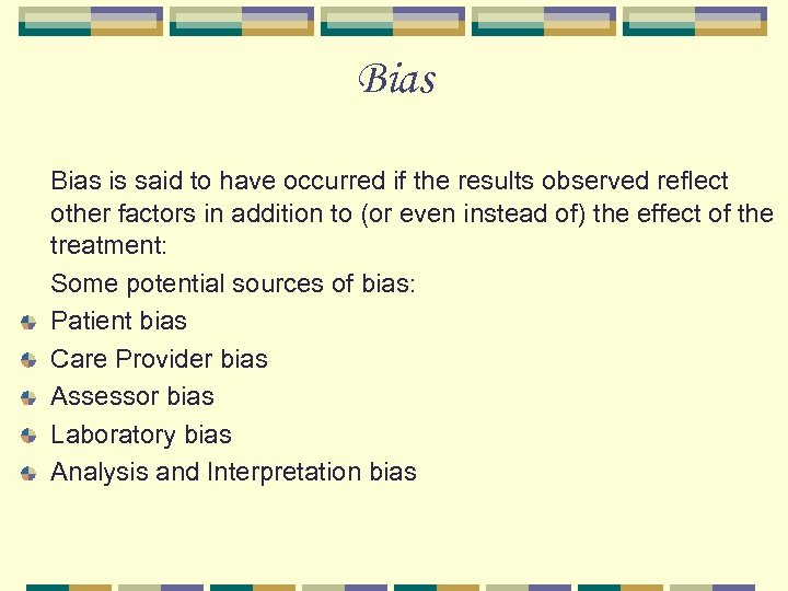 Bias is said to have occurred if the results observed reflect other factors in