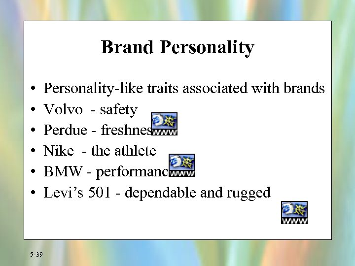 Brand Personality • • • 5 -39 Personality-like traits associated with brands Volvo -