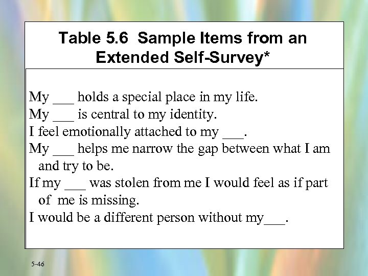 Table 5. 6 Sample Items from an Extended Self-Survey* My ___ holds a special