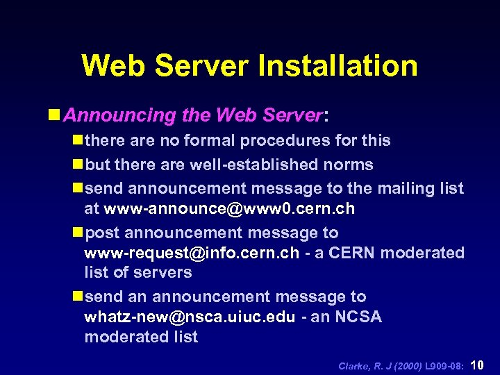 Web Server Installation n Announcing the Web Server: nthere are no formal procedures for